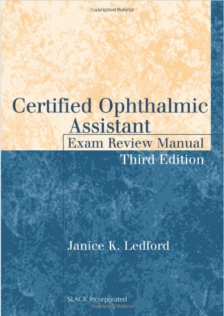 Certified Ophthalmic Assistant Exam Review Manual Third Edition Edition
