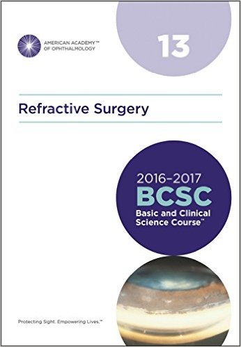 2016-2017 Basic and Clinical Science Course (BCSC), Section 13: Refractive Surgery