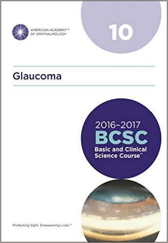 2016-2017 Basic and Clinical Science Course (BCSC), Section 10: Glaucoma
