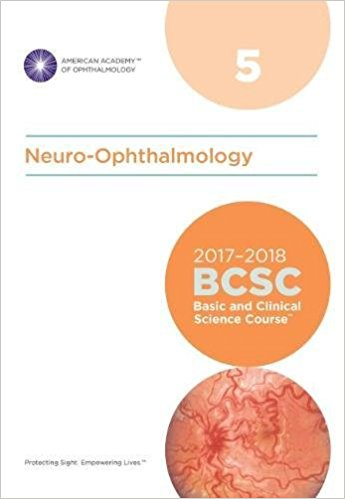 2017-2018 Basic and Clinical Science Course (BCSC), Section 05: Neuro-Ophthalmology