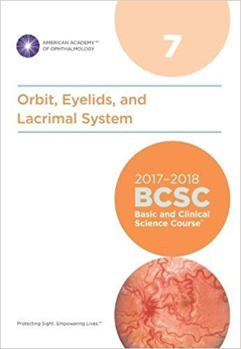 2017-2018 Basic and Clinical Science Course (BCSC), Section 07: Orbit, Eyelids, and Lacrimal System