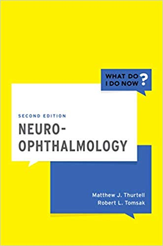 Neuro-Ophthalmology (What Do I Do Now) 2nd Edition