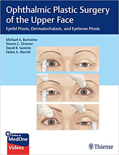 Ophthalmic Plastic Surgery of the Upper Face: Eyelid Ptosis, Dermatochalasis, and Eyebrow Ptosis