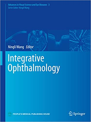 Integrative Ophthalmology (Advances in Visual Science and Eye Diseases Book 3)