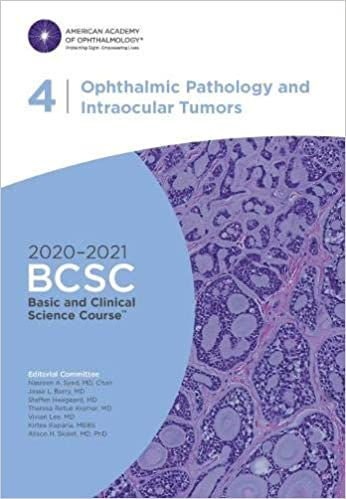 2020-2021 Basic and Clinical Science Course, Section 04: Ophthalmic Pathology and Intraocular Tumors