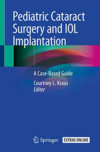 Pediatric Cataract Surgery and IOL Implantation: A Case-Based Guide