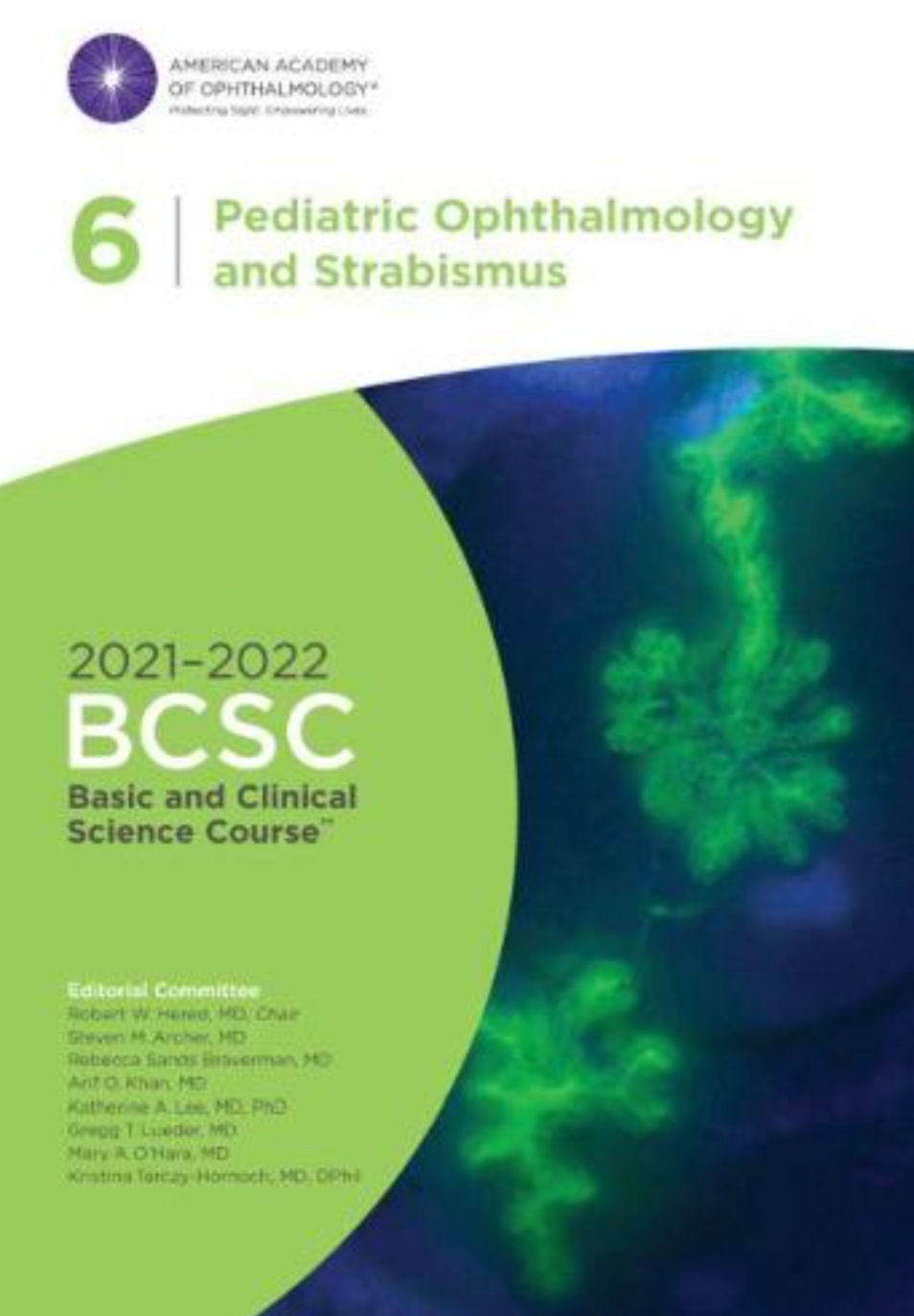2021-2022 Basic and Clinical Science Course, Section 06: Pediatric Ophthalmology and Strabismus