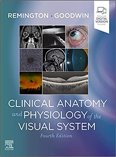 Clinical Anatomy and Physiology of the Visual System 4th Edition